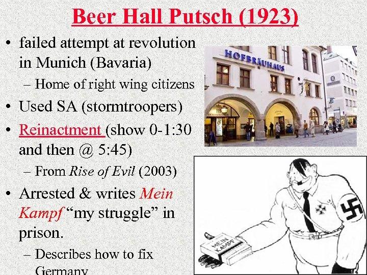 Beer Hall Putsch (1923) • failed attempt at revolution in Munich (Bavaria) – Home
