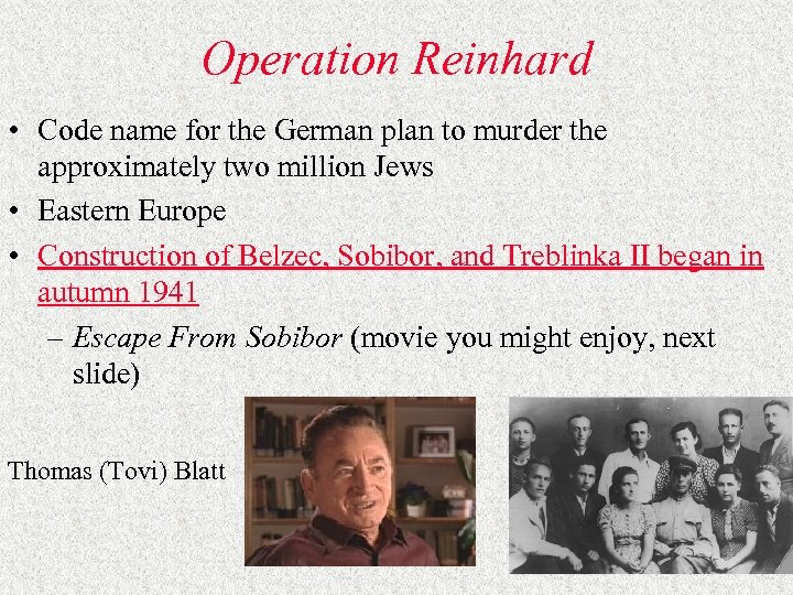 Operation Reinhard • Code name for the German plan to murder the approximately two