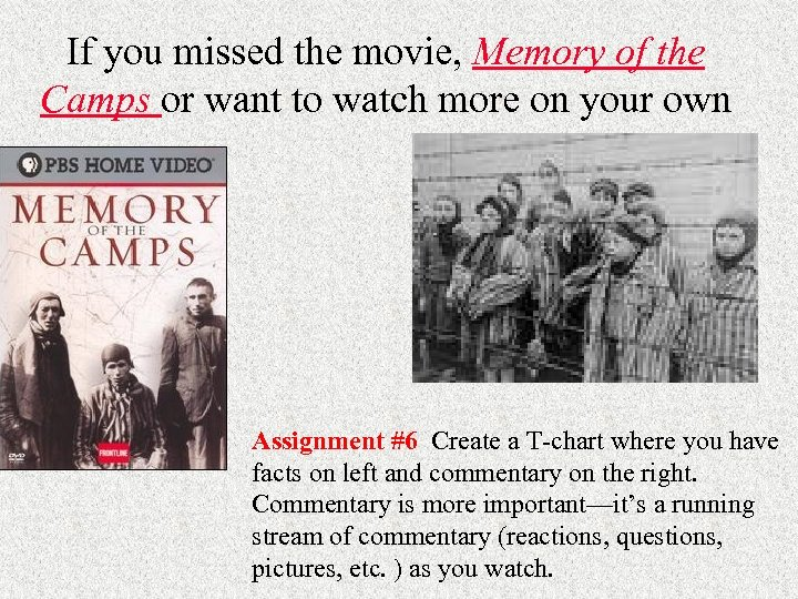 If you missed the movie, Memory of the Camps or want to watch more
