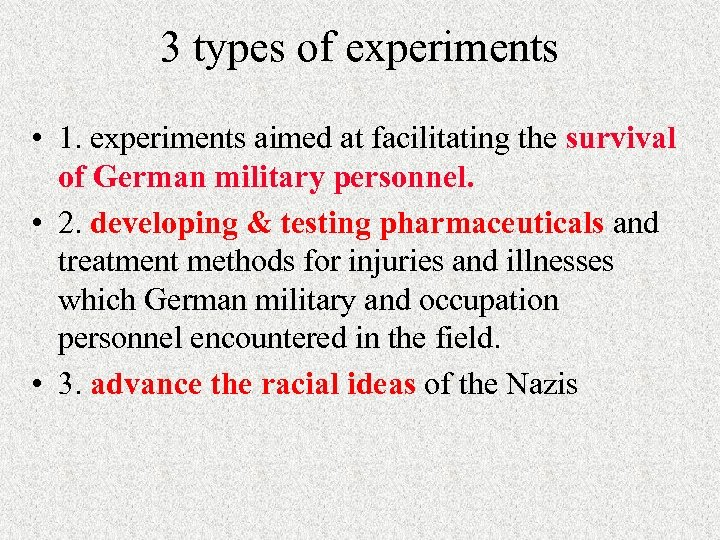 3 types of experiments • 1. experiments aimed at facilitating the survival of German
