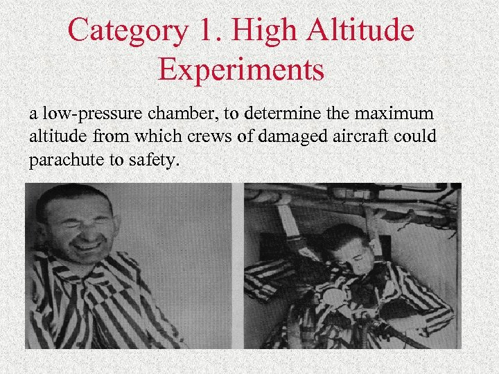 Category 1. High Altitude Experiments a low-pressure chamber, to determine the maximum altitude from