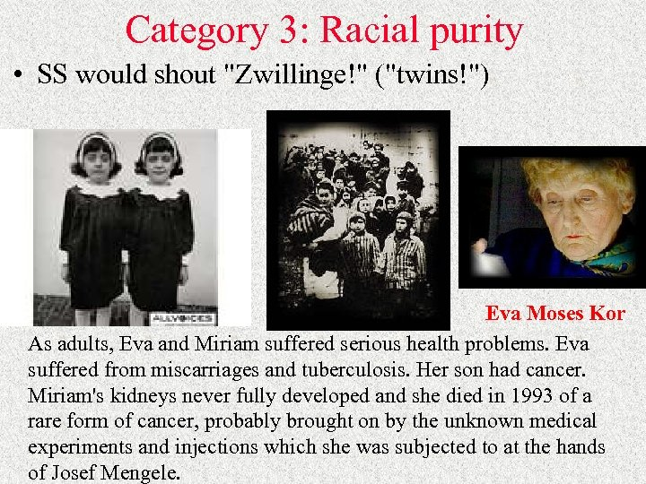 Category 3: Racial purity • SS would shout
