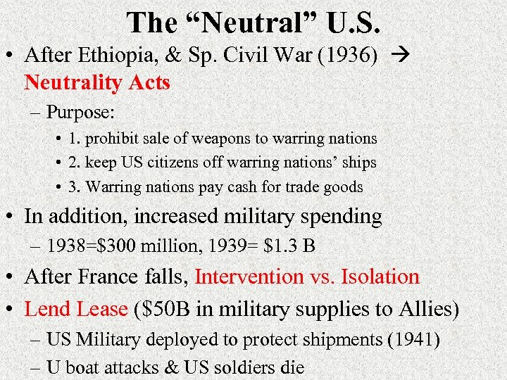 """The """"Neutral"""" U. S. • After Ethiopia, & Sp. Civil War (1936) Neutrality Acts"""