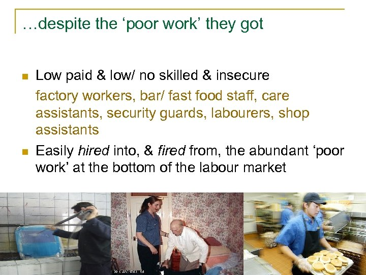 …despite the 'poor work' they got n n Low paid & low/ no skilled