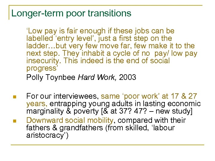 Longer-term poor transitions 'Low pay is fair enough if these jobs can be labelled