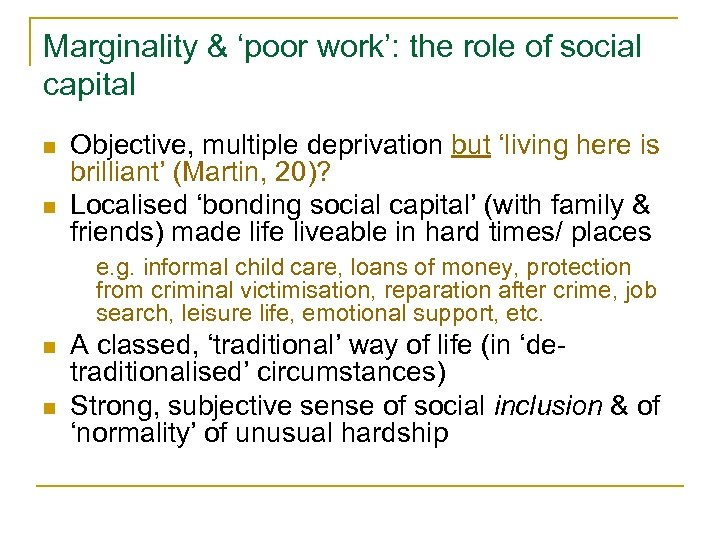 Marginality & 'poor work': the role of social capital n n Objective, multiple deprivation