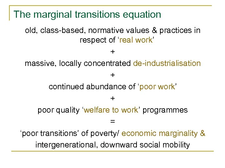 The marginal transitions equation old, class-based, normative values & practices in respect of 'real