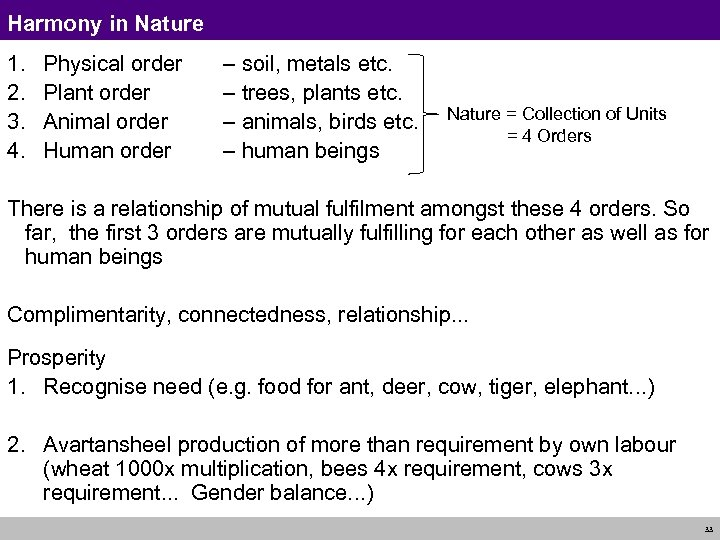 Harmony in Nature 1. Physical order – soil, metals etc. 2. Plant order –