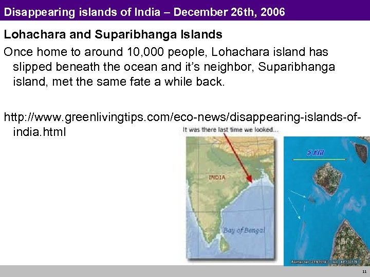 Disappearing islands of India – December 26 th, 2006 Lohachara and Suparibhanga Islands Once