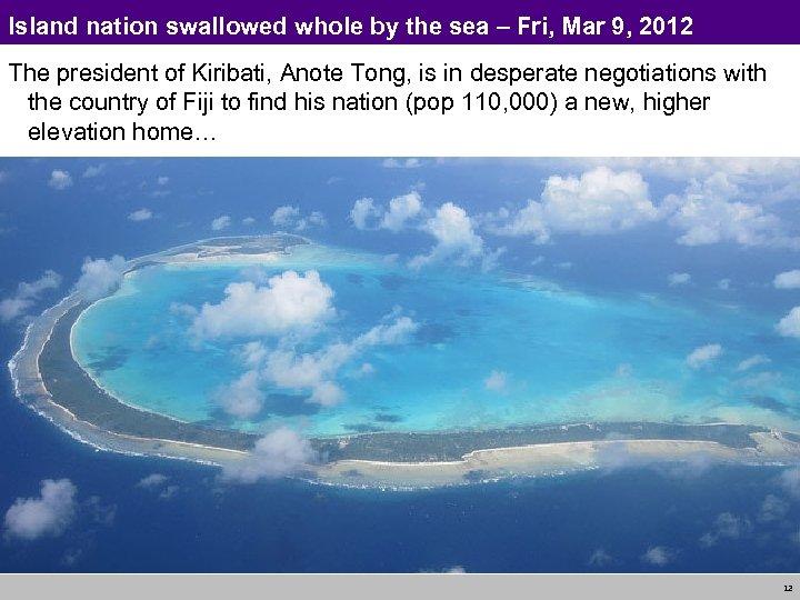Island nation swallowed whole by the sea – Fri, Mar 9, 2012 The president
