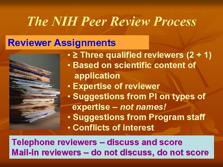 The NIH Peer Review Process Reviewer Assignments • ≥ Three qualified reviewers (2 +