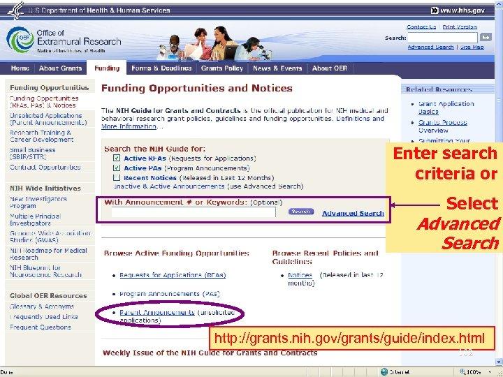 Enter search criteria or Select Advanced Search http: //grants. nih. gov/grants/guide/index. html 102