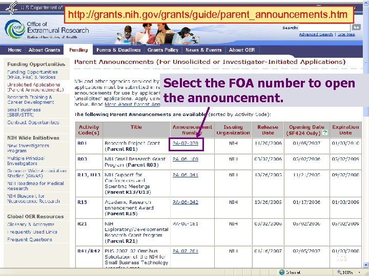 http: //grants. nih. gov/grants/guide/parent_announcements. htm Select the FOA number to open the announcement. 103