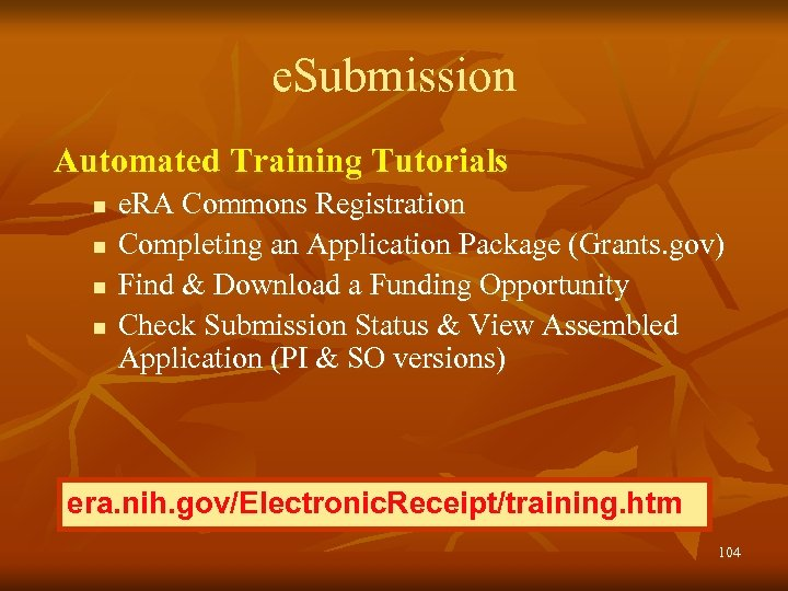 e. Submission Automated Training Tutorials n n e. RA Commons Registration Completing an Application