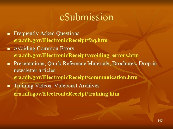 e. Submission n n Frequently Asked Questions era. nih. gov/Electronic. Receipt/faq. htm Avoiding Common