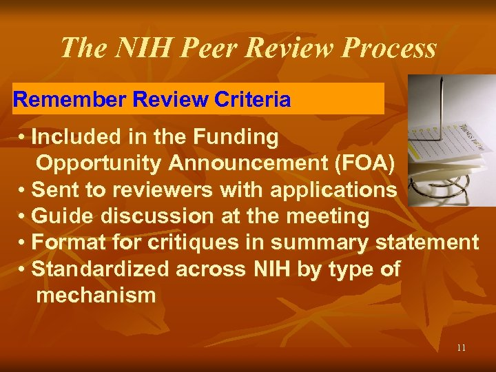 The NIH Peer Review Process Remember Review Criteria • Included in the Funding Opportunity