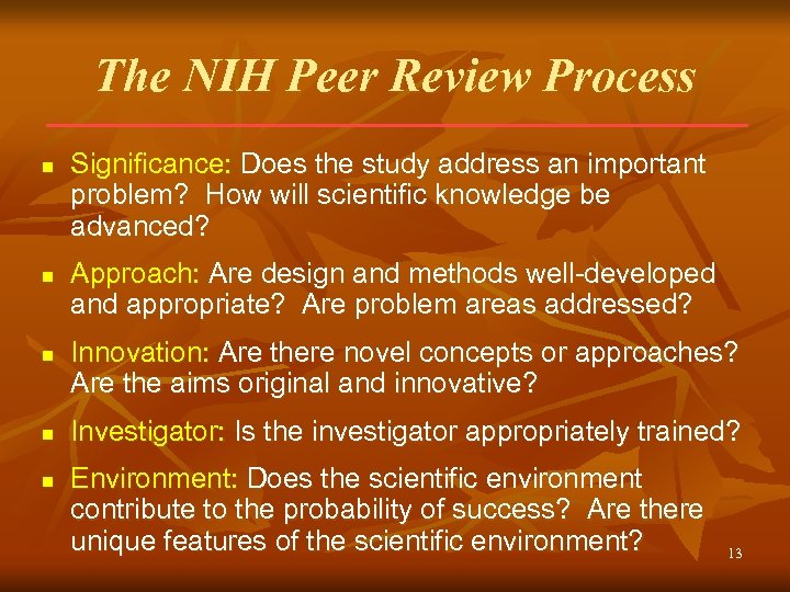 The NIH Peer Review Process n n n Significance: Does the study address an
