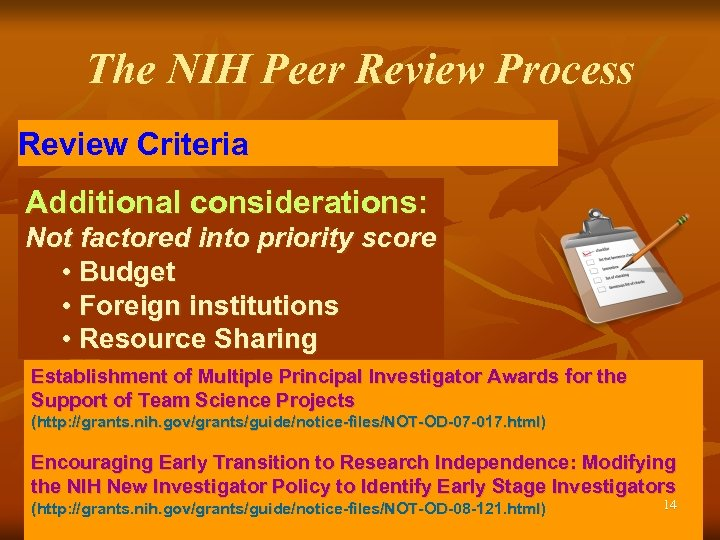 The NIH Peer Review Process Review Criteria Additional considerations: Not factored into priority score