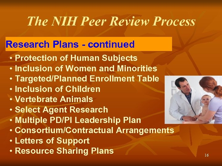 The NIH Peer Review Process Research Plans - continued • Protection of Human Subjects