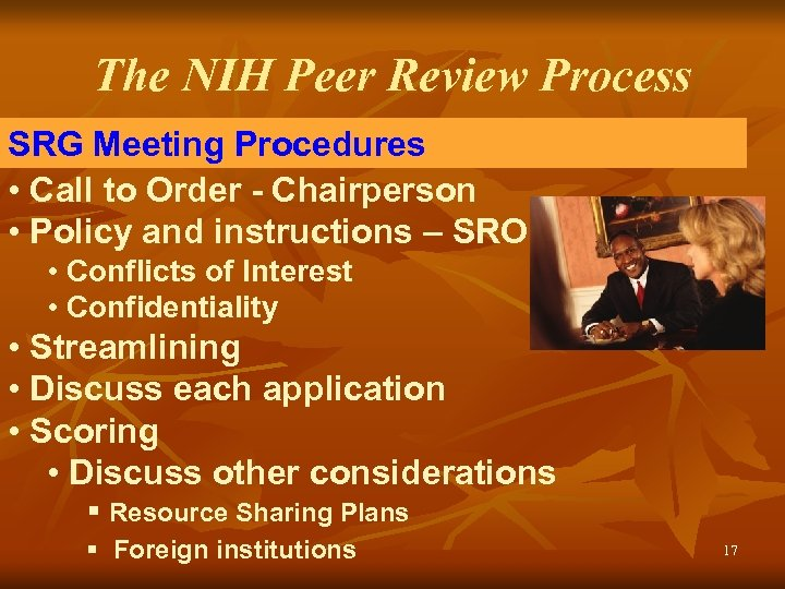 The NIH Peer Review Process SRG Meeting Procedures • Call to Order - Chairperson