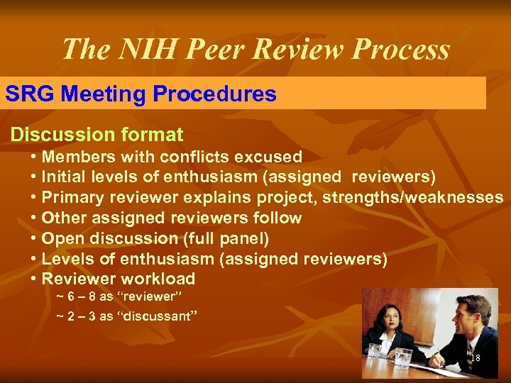The NIH Peer Review Process SRG Meeting Procedures Discussion format • Members with conflicts