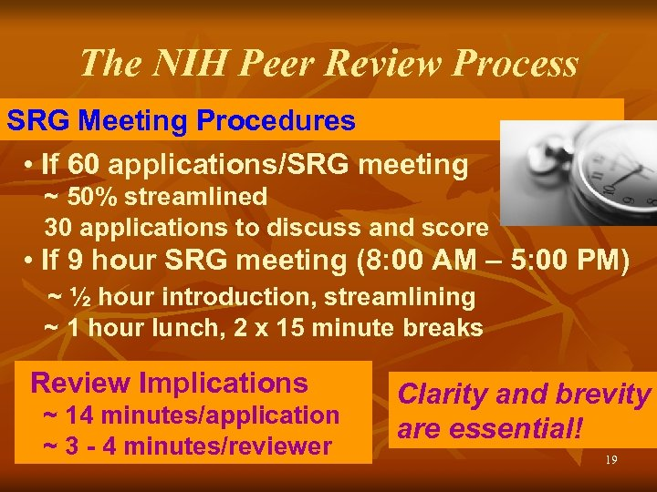 The NIH Peer Review Process SRG Meeting Procedures • If 60 applications/SRG meeting ~