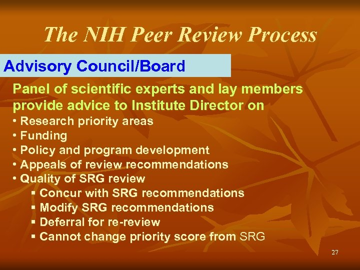 The NIH Peer Review Process Advisory Council/Board Panel of scientific experts and lay members