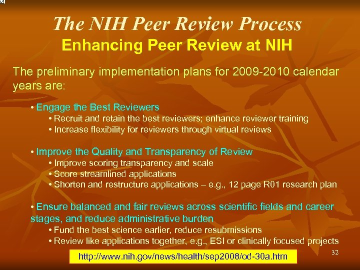 The NIH Peer Review Process Enhancing Peer Review at NIH The preliminary implementation plans