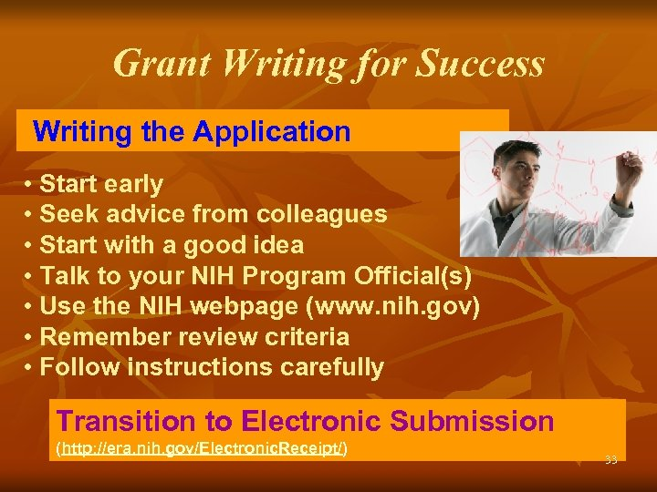 Grant Writing for Success Writing the Application • Start early • Seek advice from