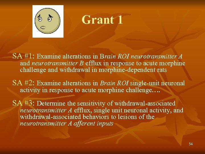 Grant 1 SA #1: Examine alterations in Brain ROI neurotransmitter A and neurotransmitter B