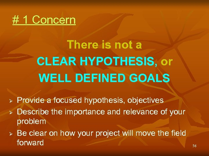 # 1 Concern There is not a CLEAR HYPOTHESIS, or WELL DEFINED GOALS Ø