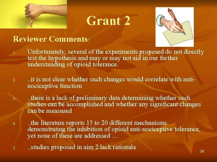Grant 2 Reviewer Comments: 1. 2. 3. 4. 5. Unfortunately, several of the experiments