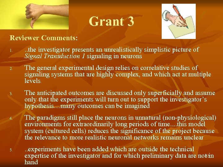 Grant 3 Reviewer Comments: 1. 2. 3. 4. 5. . . the investigator presents