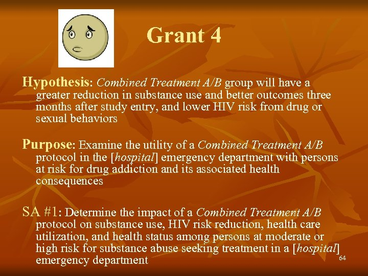Grant 4 Hypothesis: Combined Treatment A/B group will have a greater reduction in substance