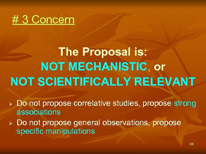 # 3 Concern The Proposal is: NOT MECHANISTIC, or NOT SCIENTIFICALLY RELEVANT Ø Ø