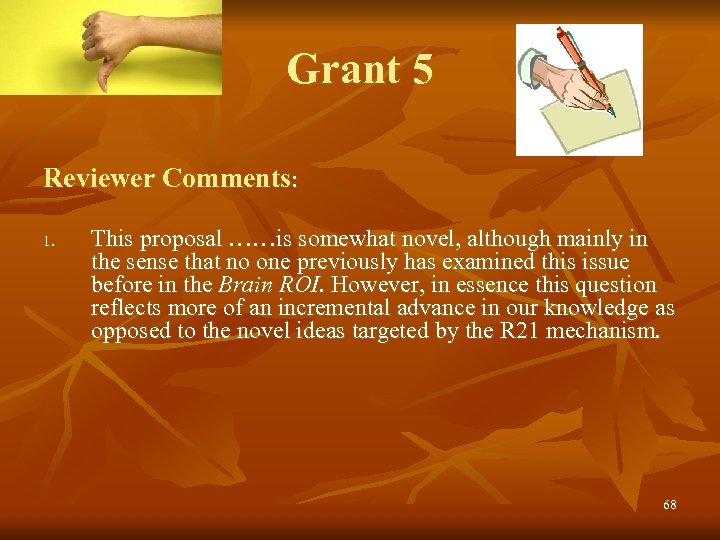 Grant 5 Reviewer Comments: 1. This proposal ……is somewhat novel, although mainly in the
