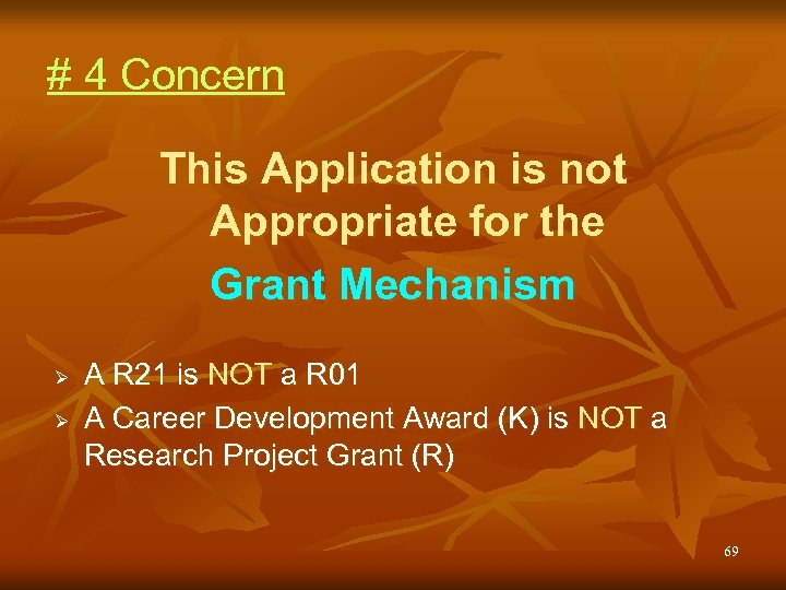 # 4 Concern This Application is not Appropriate for the Grant Mechanism Ø Ø