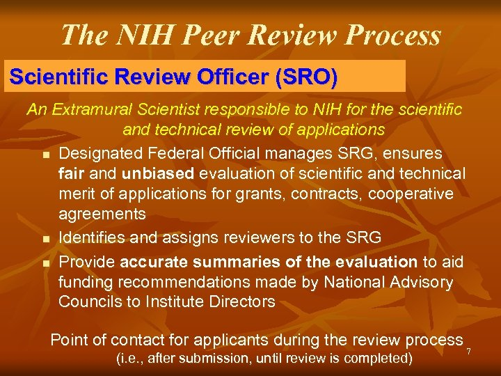 The NIH Peer Review Process Scientific Review Officer (SRO) An Extramural Scientist responsible to