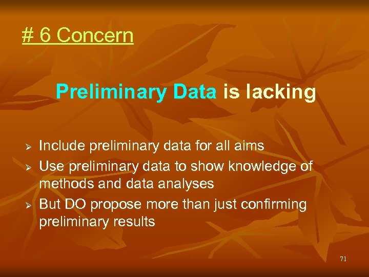 # 6 Concern Preliminary Data is lacking Ø Ø Ø Include preliminary data for