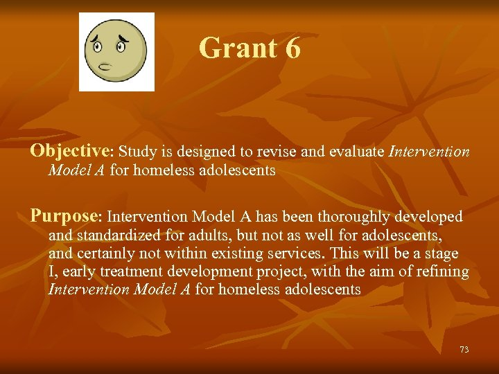 Grant 6 Objective: Study is designed to revise and evaluate Intervention Model A for