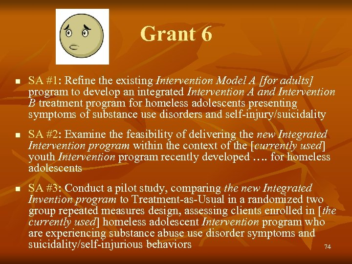 Grant 6 n n n SA #1: Refine the existing Intervention Model A [for