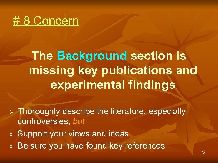 # 8 Concern The Background section is missing key publications and experimental findings Ø