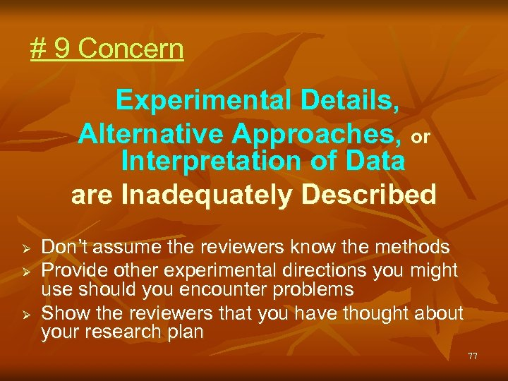 # 9 Concern Experimental Details, Alternative Approaches, or Interpretation of Data are Inadequately Described