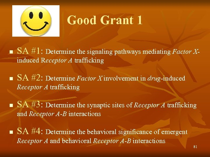 Good Grant 1 n SA #1: Determine the signaling pathways mediating Factor Xinduced Receptor