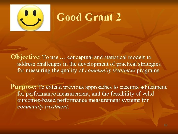 Good Grant 2 Objective: To use … conceptual and statistical models to address challenges