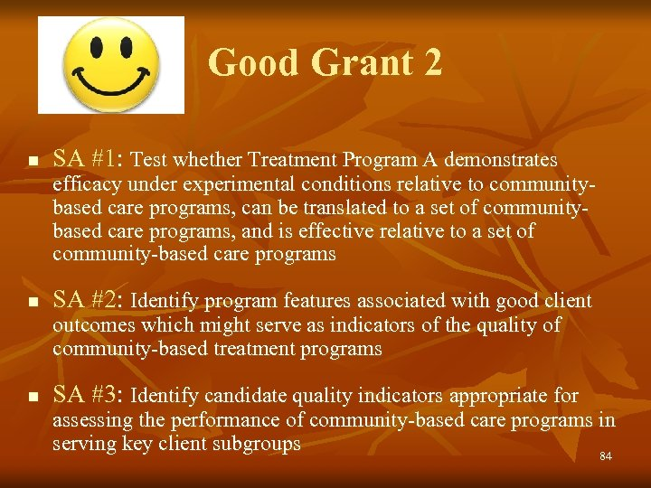 Good Grant 2 n SA #1: Test whether Treatment Program A demonstrates efficacy under