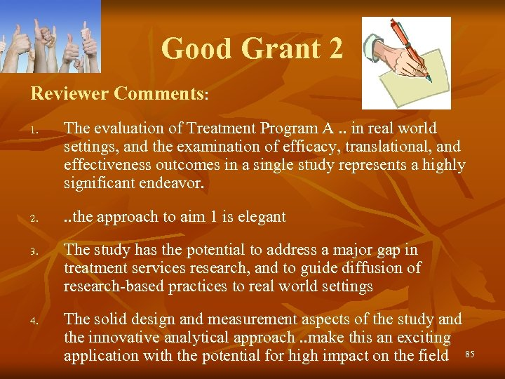 Good Grant 2 Reviewer Comments: 1. 2. 3. 4. The evaluation of Treatment Program