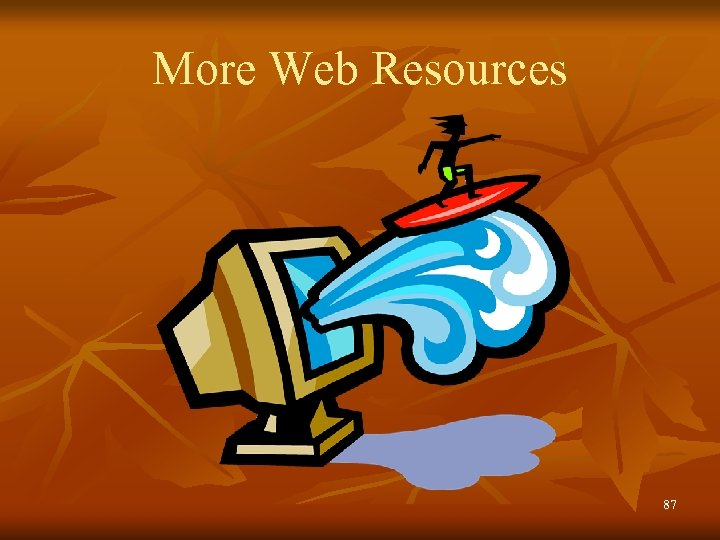 More Web Resources 87
