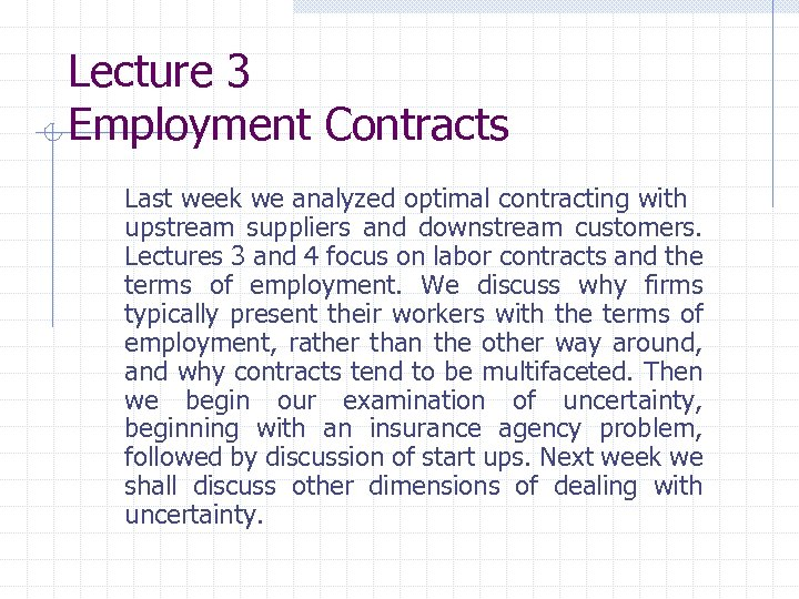 Lecture 3 Employment Contracts Last week we analyzed optimal contracting with upstream suppliers and