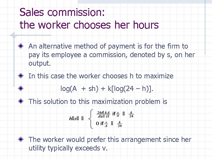 Sales commission: the worker chooses her hours An alternative method of payment is for
